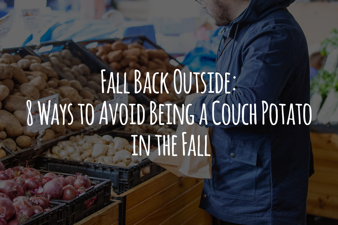 Fall Back Outside: 8 Ways to Avoid Being a Couch Potato in the Fall