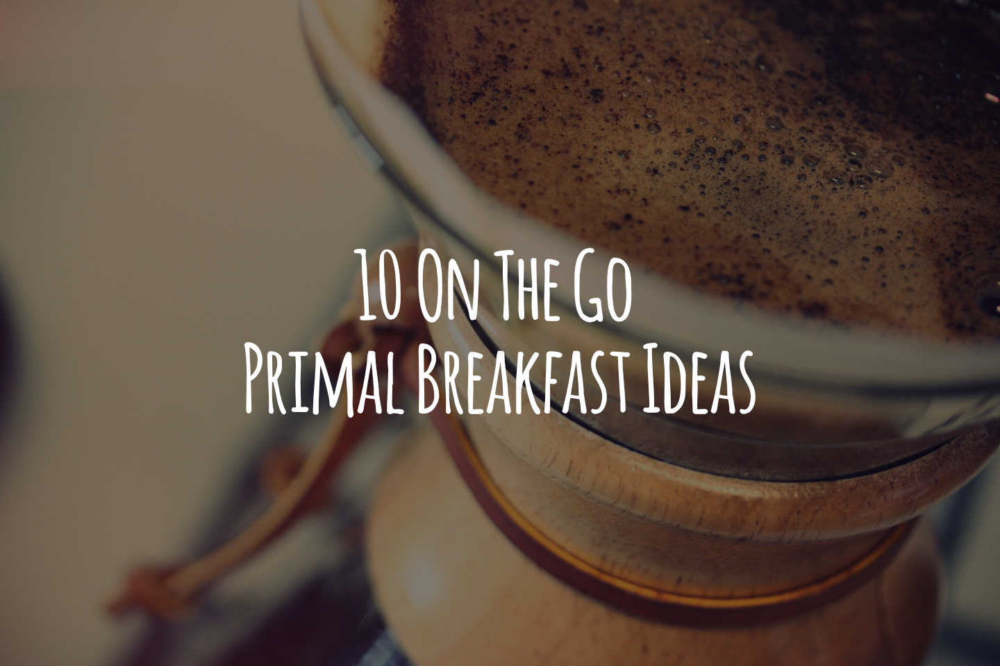 10 On The Go Primal Breakfast Ideas