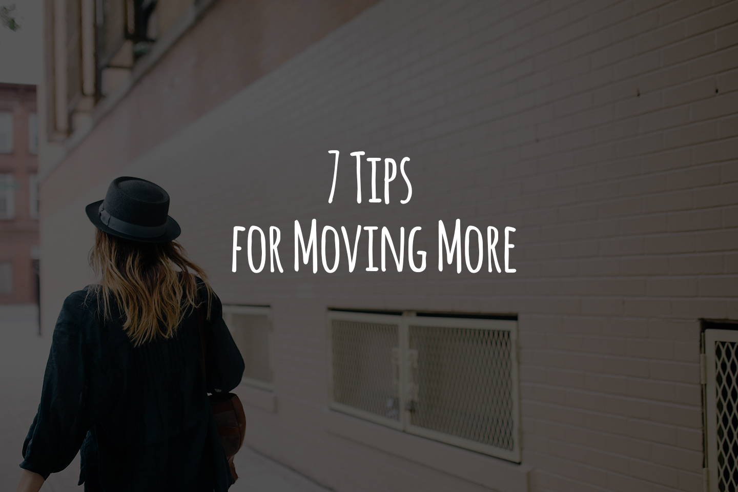 7 Tips for Moving More
