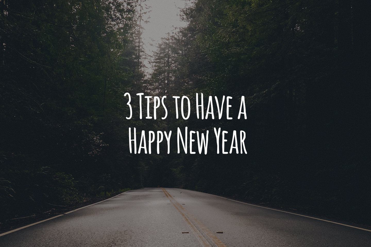 3 Tips to Have a Happy New Year