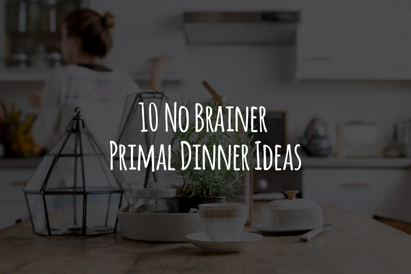 10 No Brainer Primal Dinner Ideas