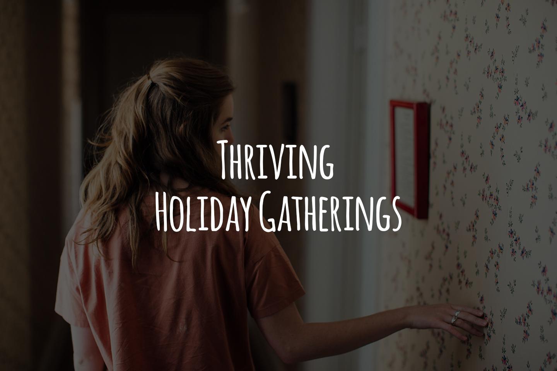 Thriving Holiday Gatherings